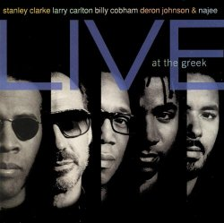 Stanley Clarke & Larry Carlton & Billy Cobham & Deron Johnson & Najee - Live At The Greek (1994)