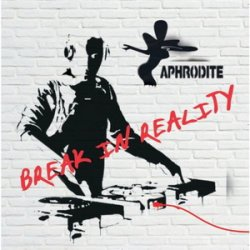 Aphrodite - Break In Reality (2008)