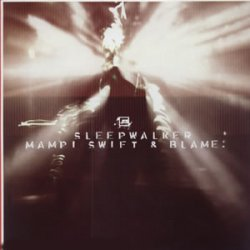 Blame & Mampi Swift - Sleepwalker / Reptile (2004)