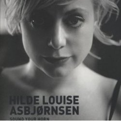 Hilde Louise Asbjoornsen - Sound Your Horn (2008)