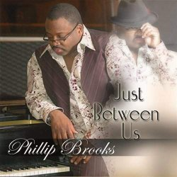Phillip Brooks - Just Between Us (2008)