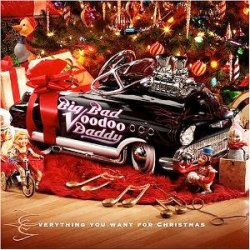 Big Bad Voodoo Daddy - Everything You Want For Christmas (2004)