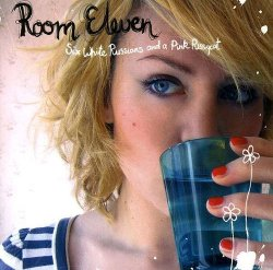 Room Eleven - Six White Russians and a Pink Pussycat (2007)