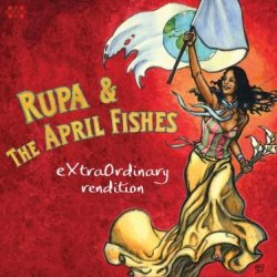 Rupa and the April Fishes - Extraordinary Rendition (2008)