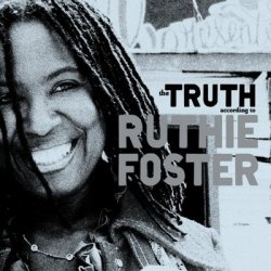 Ruthie Foster - The Truth According To Ruthie Foster (2009)