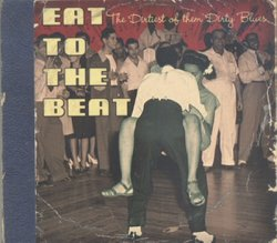 VA - Eat To The Beat: The Dirtiest Of The Dirty Blues (2006)