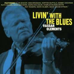 Vassar Clements - Livin' with the Blues (2004)