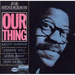 Joe Henderson - Our Thing (1963)