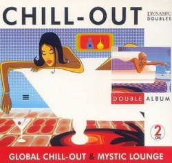 Chill Out - Global Chill Out & Mystic Lounge (2006) 2 CDs