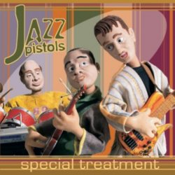 Jazz Pistols - Special Treatment (2001)