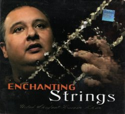 Ustad Shujaat Husain Khan - Enchanting Strings (2009)