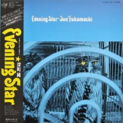 Jun Fukamachi - Evening Star (1978)