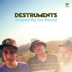 Destruments - Shaped By The Sound (2009)