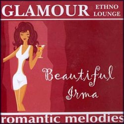 Beautiful Irma Glamour Romantic Melodies (2008)