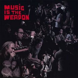 Music Is The Weapon (2009)