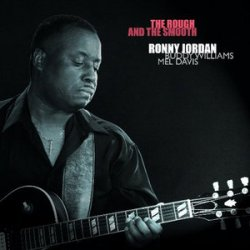 Ronny Jordan - The Rough And The Smooth (2009)
