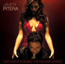 Javier Pitera - Two Months Inside The Fashion World (2009)