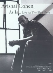 Avishai Cohen - As Is... Live At The Blue Note (2006)
