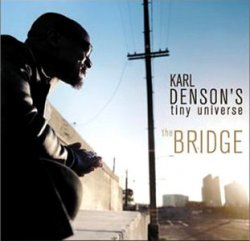 Karl Denson's Tiny Universe - The Bridge (2002)