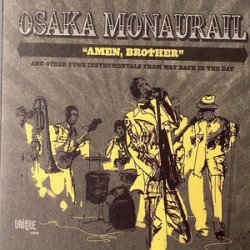 Osaka Monaurail - Amen Brother (2008)