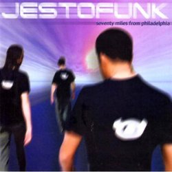 Jestofunk - 70 Miles from Philadelphia (2003)