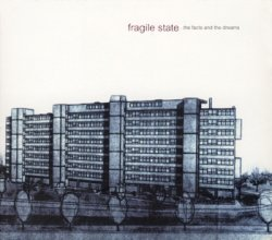 Fragile State - The Facts And The Dreams (2002)