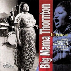 Big Mama Thornton - In Europe (1965)