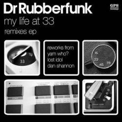 Dr Rubberfunk - My Life At 33 Remixes EP (2008)