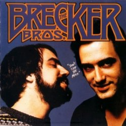 The Brecker Brothers - Don't Stop The Music (1977)