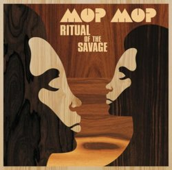 Mop Mop - Ritual Of The Savage (2010)