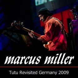 Marcus Miller - Tutu Revisited Germany (2009)