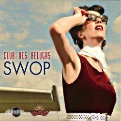 Club des Belugas - Swop (2008)