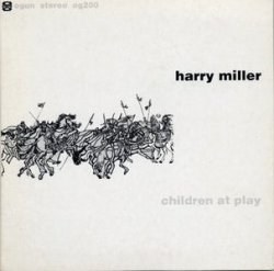 Harry Miller - Children At Play (1975)