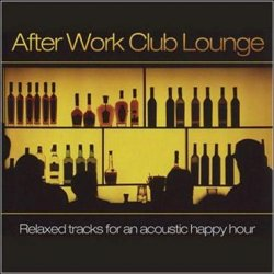 DJ Galore - After Work Club Lounge (2009) 2CDs