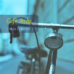Cafe Archy - Chillout Collection Vol.7 (2009)