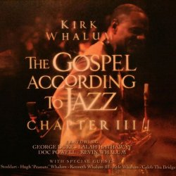 Kirk Whalum - The Gospel According to Jazz Chapter 3 (2010)