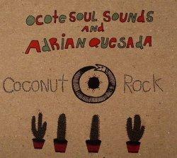 Ocote Soul Sounds & Adrian Quesada - Coconut Rock (2009)