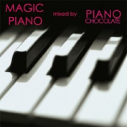 Magic Piano - Mixed by Pianochocolate (2010)