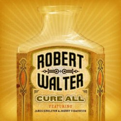 Robert Walter - Cure All (2008)