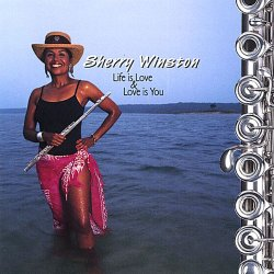 Sherry Winston - Life is Love & Love is You (2004)