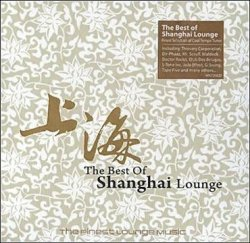 The Best of Shanghai Lounge (2010) 2CDs