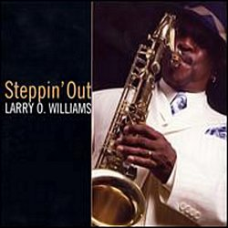 Larry O. Williams - Steppin' Out (2007)
