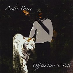 Andre Berry - Off The Beat 'N' Path (2010)