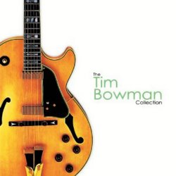 Tim Bowman - The Collection (2010)