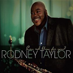 Rodney Taylor - Can I Blow For You (2010)