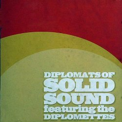 Diplomats Of Solid Sound ft The Diplomettes - Plenty Nasty (2008)