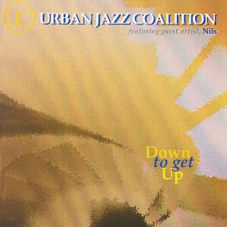 Urban Jazz Coalition - Down To Get Up (2006)
