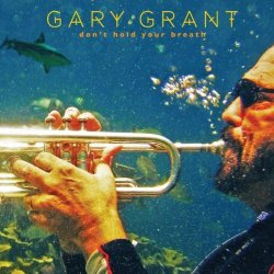 Gary Grant - Don't Hold Your Breath (2010)