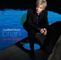 Brian Culbertson - It's On Tonight (2005)