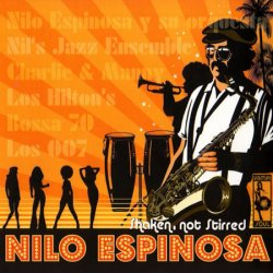 Nilo Espinosa - Shaken, Not Stirred (2007)